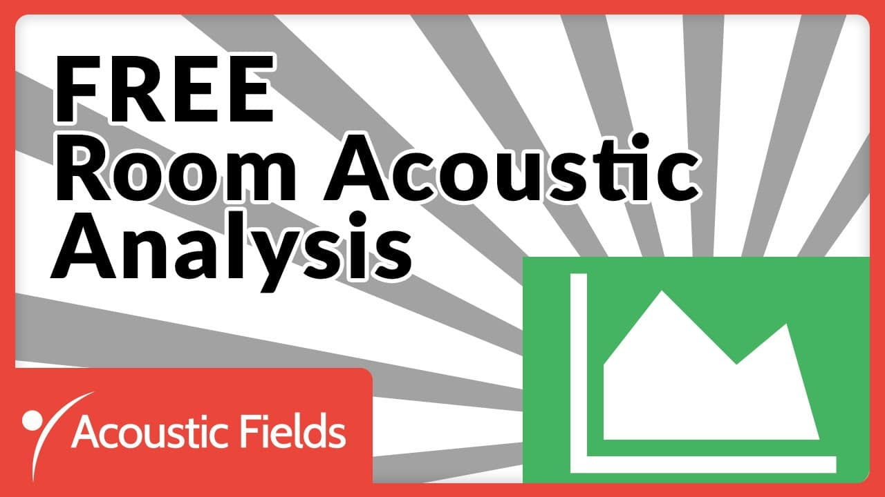 Free Acoustic Room Analysis – Why You Should Fill Out The Form