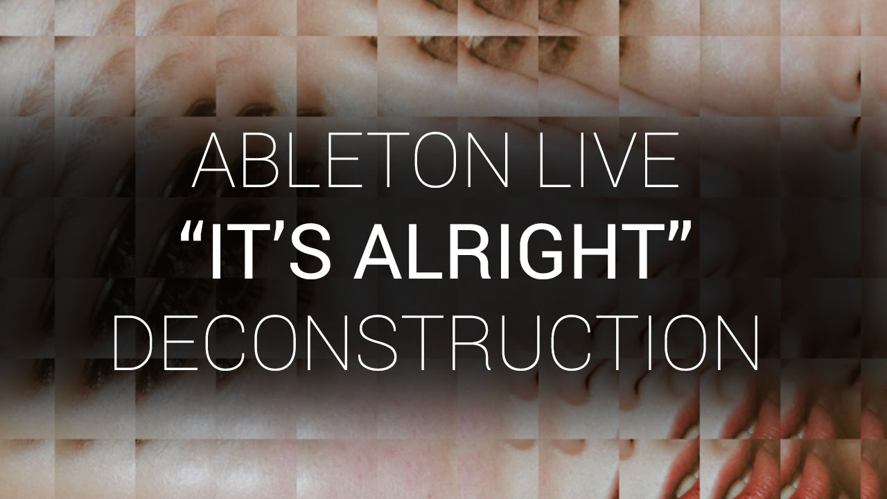 """Ableton Live Deconstruction – """"Its Alright"""" – YouTube"""