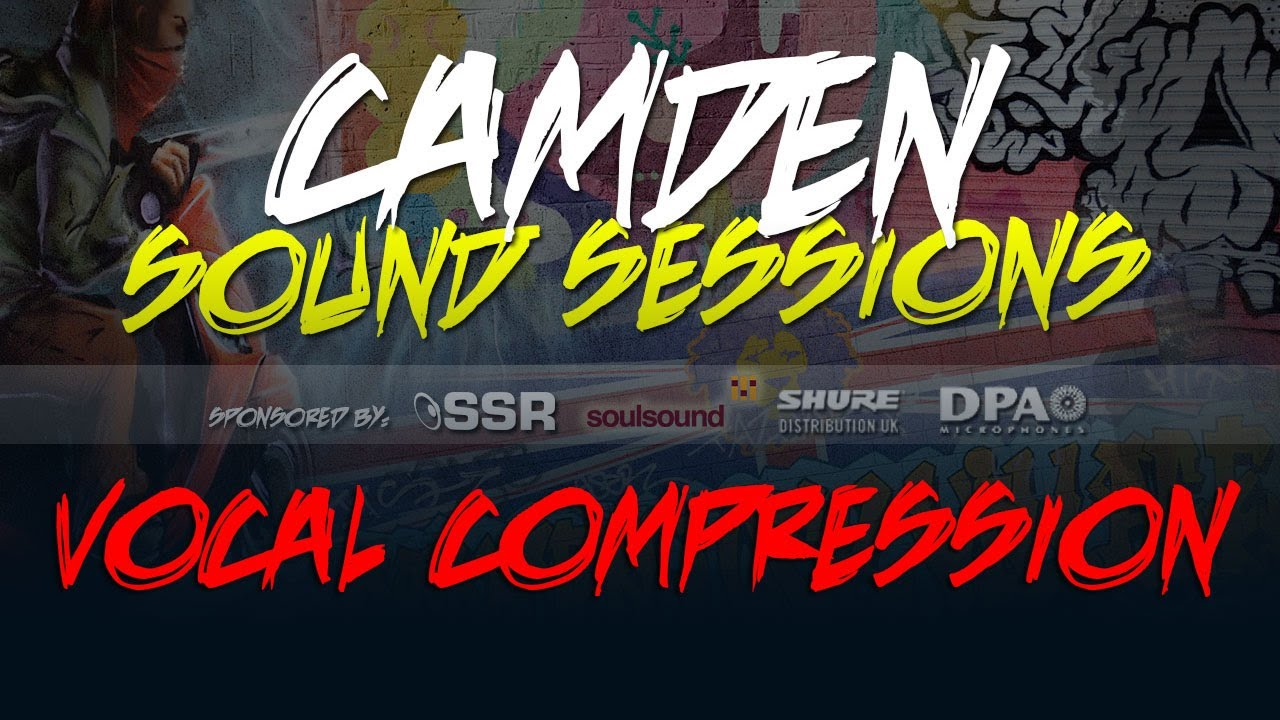 Camden Sound Sessions #01 – VOCAL COMPRESSION – YouTube