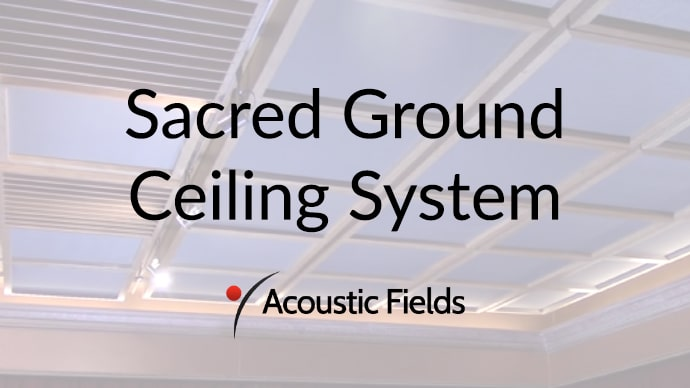 Sacred Ground Ceiling System
